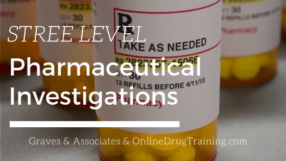 street level pharmaceutical investigations