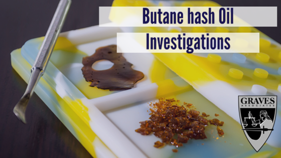 butane hash oil investigations