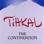 TIHKAL The Continuation