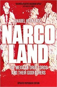 narcoland the mexican drug lords and their godfathers