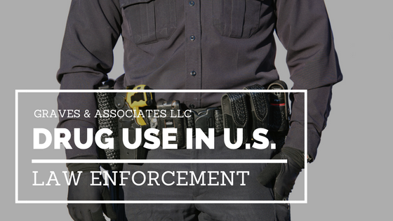 Does Law Enforcement Have a Drug Use Problem? – Graves and
